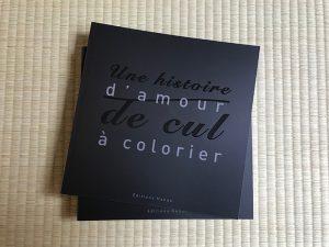 Une Histoire d'Amour de Cul à Colorier Pour voir les illustrations du livre de plus près : Kamasutra Réédition Deluxe Tirage limité à 25 exemplaires Novembre 2019 Auteur Illustrateur : Elisabeth Mironenko